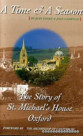 Image for A Time & A Season - the story of St Michael's House, Oxford