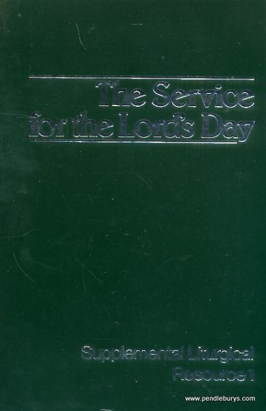 Image for THE SERVICE FOR THE LORD'S DAY The Worship of God, Supplemental Liturgical Resource 1