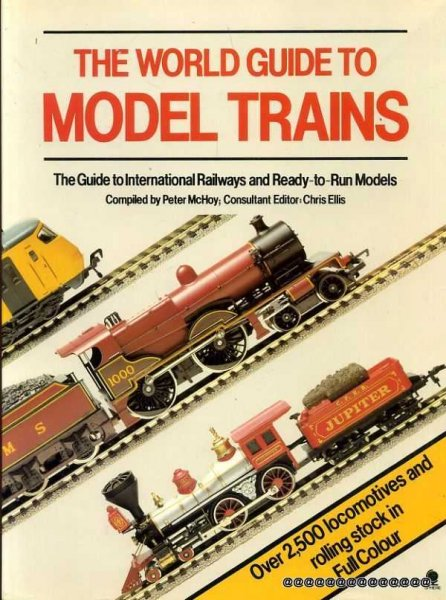 Image for The World Guide to Model Trains : The Guide to International Railways and Ready-To-Run Models