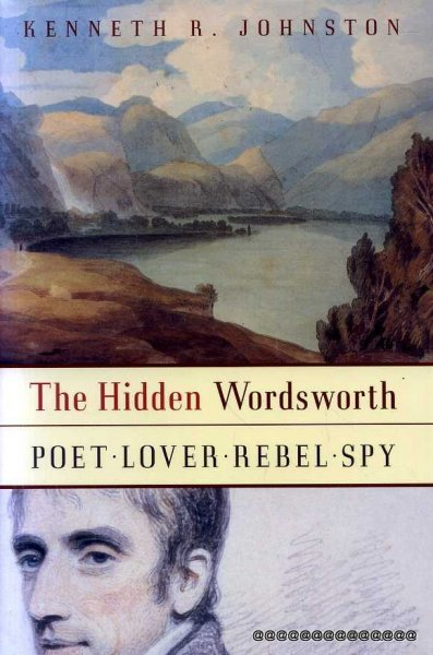 Image for The Hidden Wordsworth : Poet, Lover, Rebel, Spy