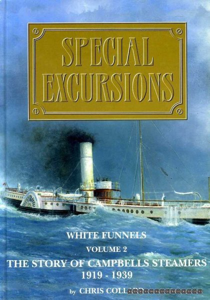 Image for Special Excursions : White Funnels, volume 2, The Story of Campbells Steamers 1919-1939