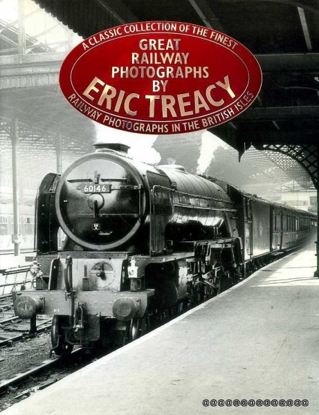 Image for Great Railway Photographs by Eric Treacy