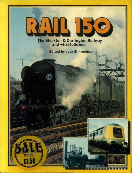 Image for Rail 150: The Stockton & Darlington Railway and What Followed