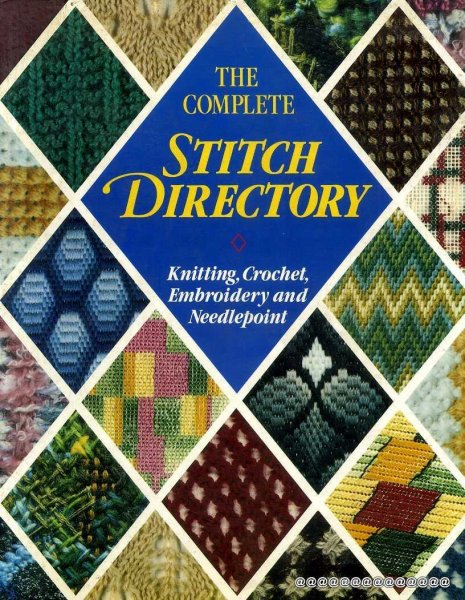 Image for The Compete Stitch Directory - knitting, crochet, embroidery and needlepoint