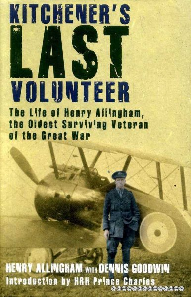 Image for Kitchener's Last Volunteer: The Life of Henry Allingham, the Oldest Surviving Veteran of the Great War