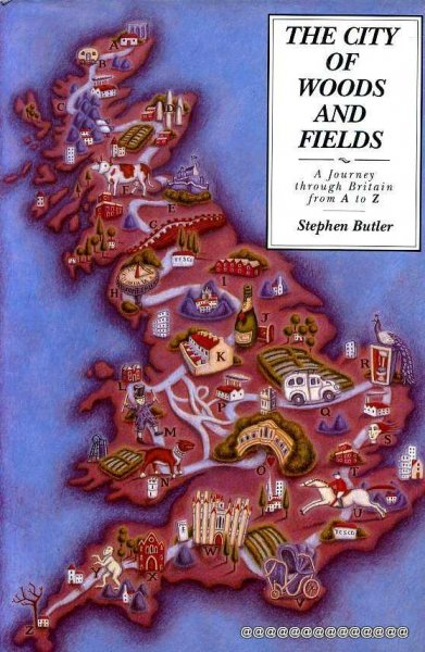 Image for The City of Woods and Fields : A Journey Through Britain from A to Z