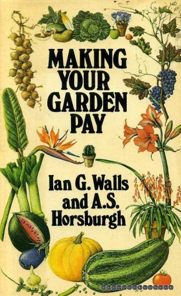 Image for Making Your Garden Pay - Profit from Garden and Nursery