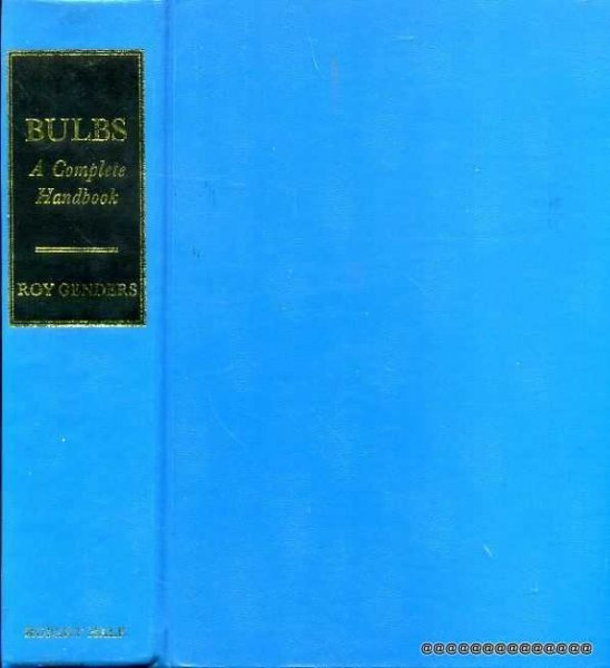 Image for Bulbs: A Complete Handbook of Bulbs, Corms and Tubers