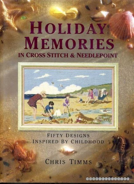 Image for Holiday Memories in Cross Stitch and Needlepoint : Fifty Designs Inspired by Childhood
