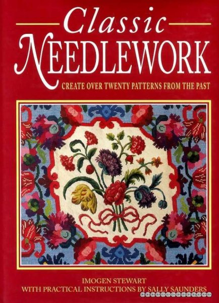 Image for Classic Needlework create over twenty patterns from the past