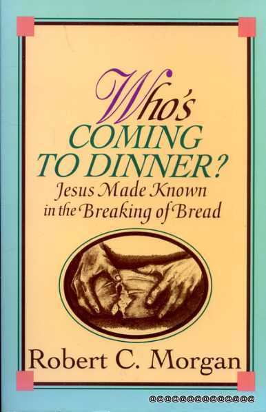 Image for Who's Coming to Dinner?: Jesus Made Known in the Breaking of Bread
