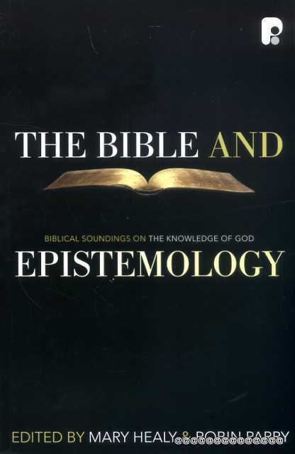 Image for The Bible And Epistemology: Biblical Soundings on the Knowledge of God