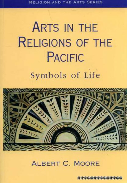 Image for Arts in the Religions of the Pacific: Symbols of Life