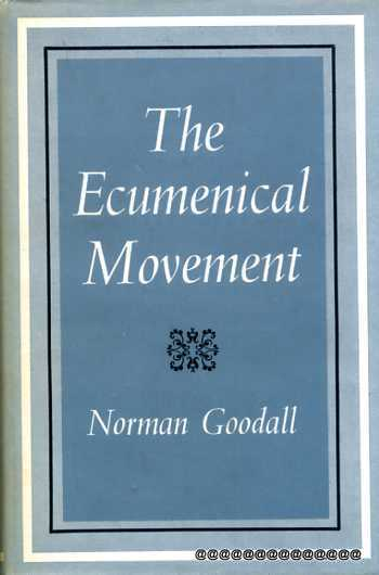 Image for the Ecumenical Movement what it is and what it does