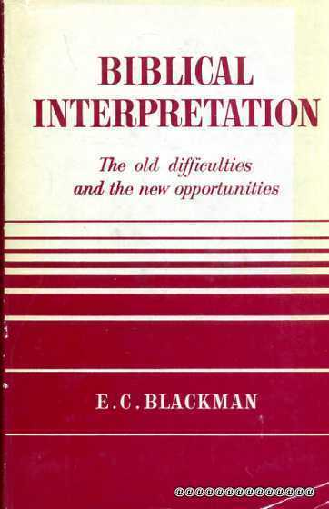 Image for Biblical Interpretation The Old Difficulties and the New Opportunity