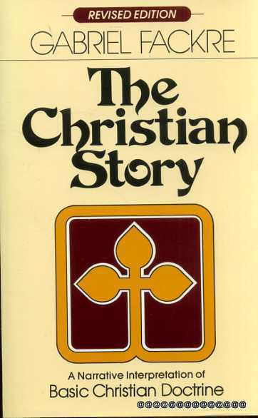 Image for The Christian Story: A Narrative Interpretation of Basic Christian Doctrine