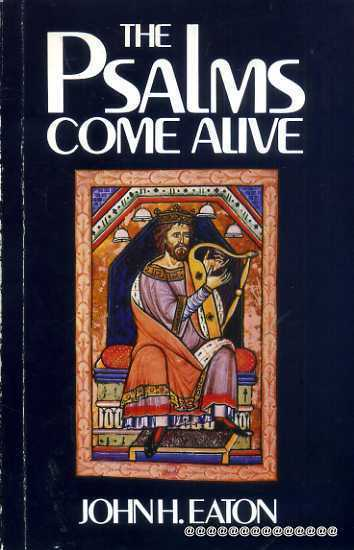 Image for The Psalms Come Alive : An Introduction to the Psalms Through the Arts