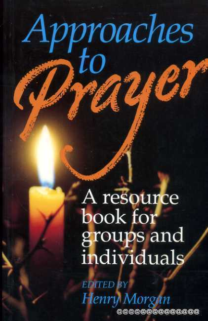 Image for APPROACHES TO PRAYER a resource book for groups and individuals