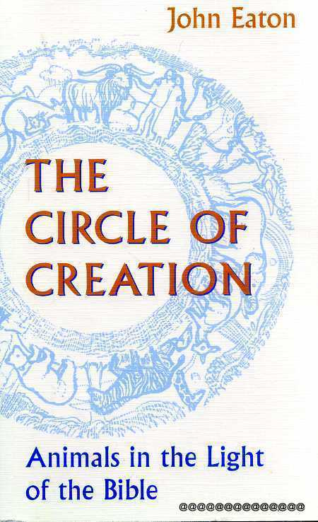 Image for The Circle of Creation: Animals in the Light of the Bible