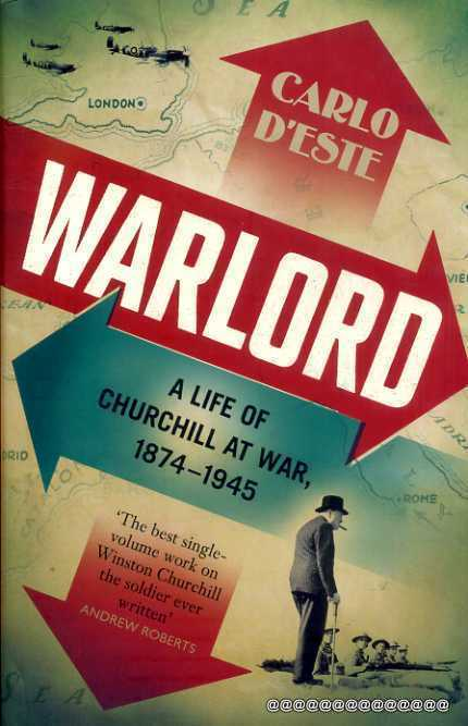 Image for Warlord : A Life of Churchill at War, 1874 - 1945