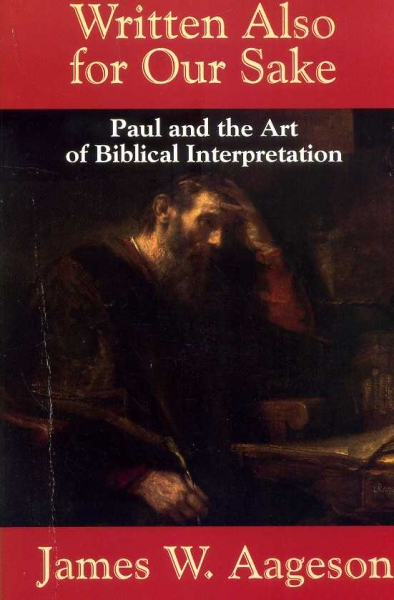 Image for Written Also for Our Sake : Paul and the Art of Biblical Interpretation