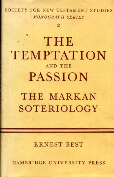 Image for The Temptation and the Passion : The Markan Soteriology