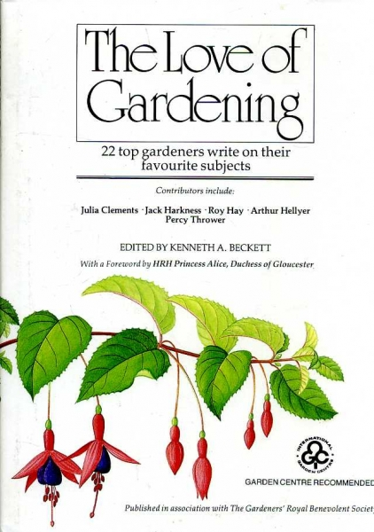 Image for The Love of Gardening - 22 top gardeners write on their favourite subjects