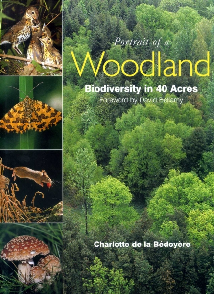 Image for Portrait of a Woodland : Biodiversity in 40 Acres