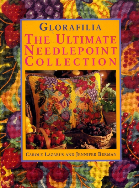 Image for Glorafilia : The Ultimate Needlepoint Collection