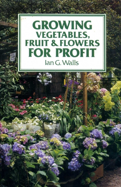 Image for Growing Vegetables, Fruit and Flowers for Profit