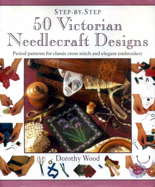 Image for Step-By-Step 50 Victorian Needlecraft Designs