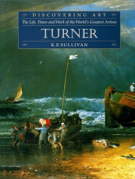Image for Turner : Discovering Art - the life, times and work of the world's greatest artists