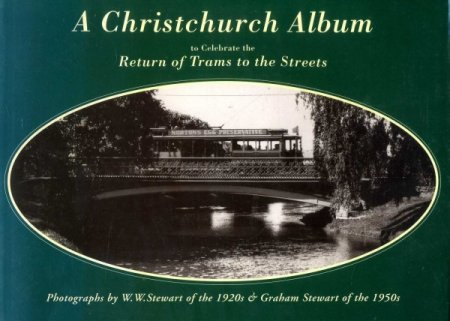 Image for A Christchurch Album : To Celebrate the Return of Trams to the Streets