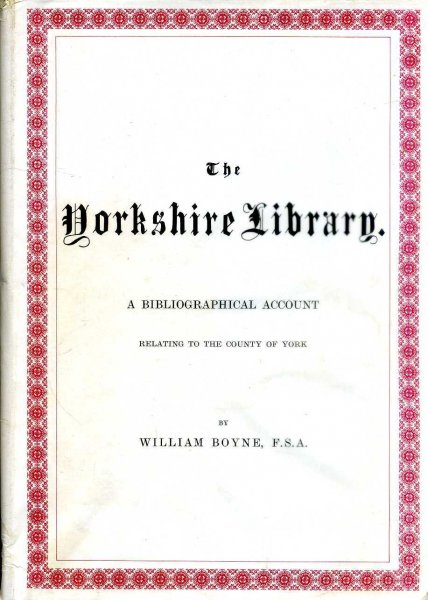 Image for The Yorkshire Library A Bibliogrqphical Account relating to the County of York