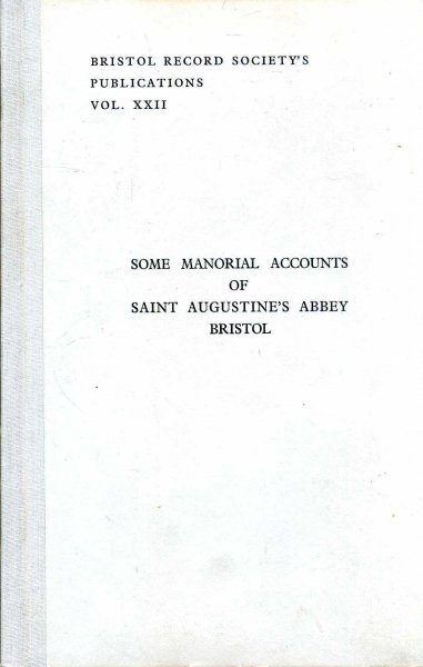 Image for Some Manorial Accounts of Saint Augustine's Abbey, Bristol