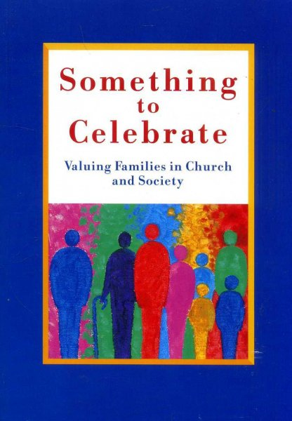 Image for Something to Celebrate : Valuing Families in Church and Society