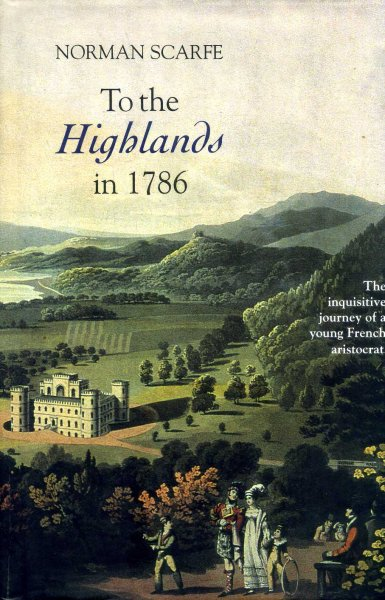 Image for To the Highlands in 1786: The Inquisitive Journey of a Young French Aristocrat