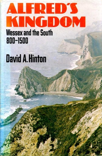 Image for Alfred's Kingdom: Wessex and the South 800-1500