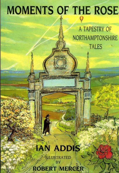 Image for Moments of the Rose a tapestry of Northamptonshire tales