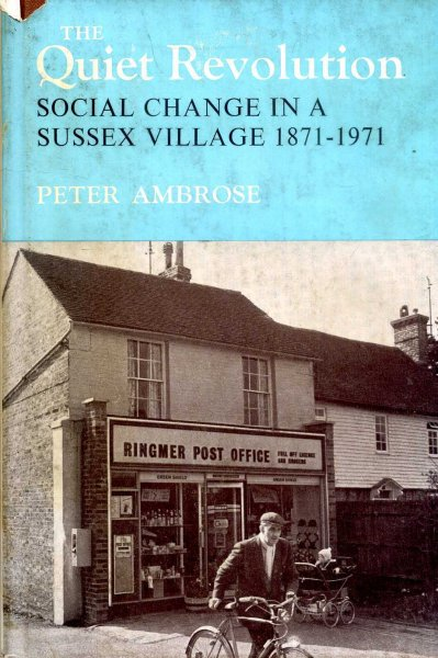 Image for The Quiet Revolution social change in a Sussex Village 1871-1971