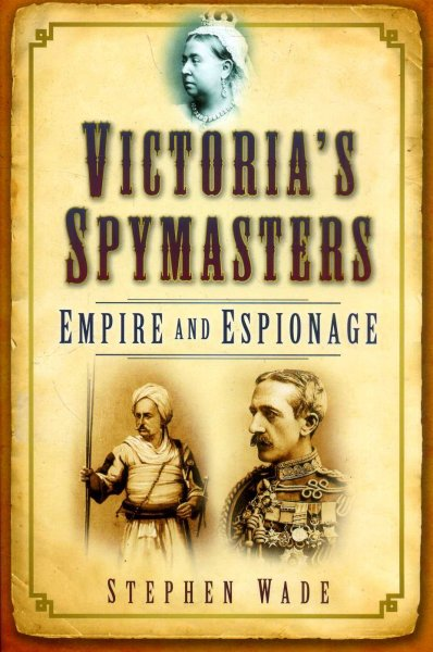 Image for Victoria's Spymasters : Empire and Espionage