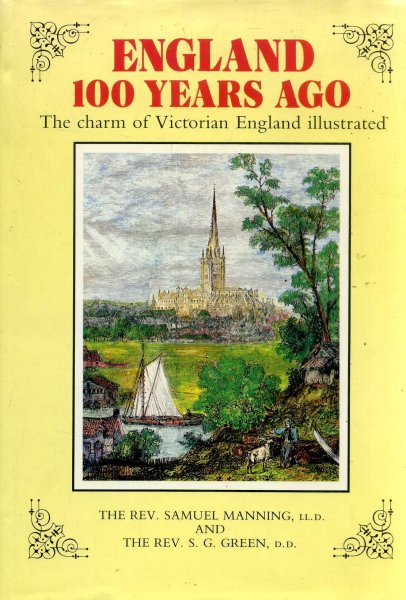 Image for England 100 Years Ago the charm of Victorian England illustrated