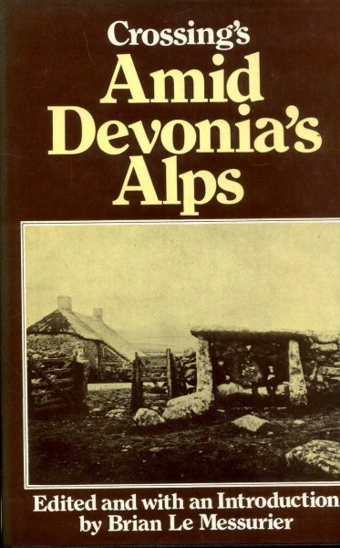 Image for Crossing's Amid Devonia's Alps, or Wanderings and Adventures on Dartmoor