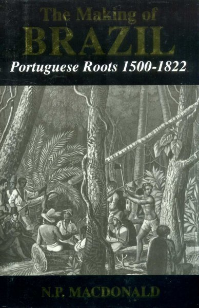 Image for The Making of Brazil: Portuguese Roots, 1500-1822