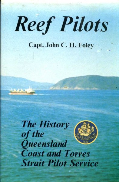 Image for Reef Pilots The History of the Queensland Coast and Torres Strait Pilot Service