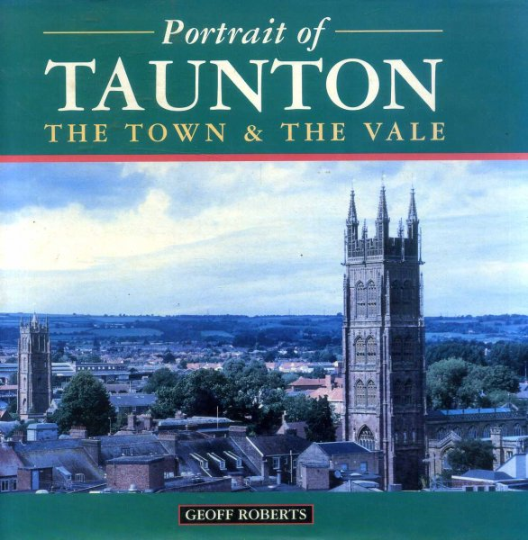 Image for Portrait of Taunton - the town and the Vale