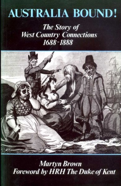 Image for Australia Bound! : The Story of West Country Connections, 1688-1888