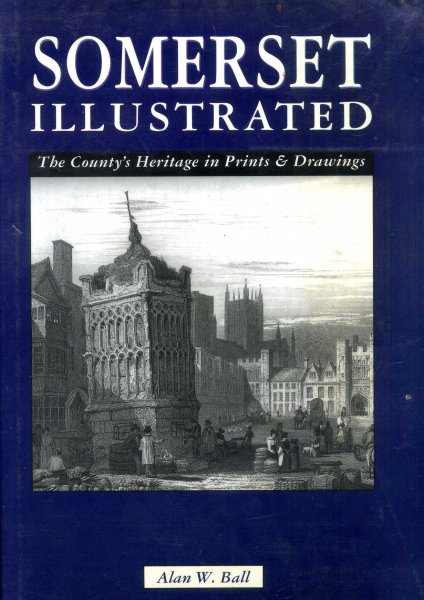 Image for Somerset Illustrated - The County's Heritage in Prints and Drawings
