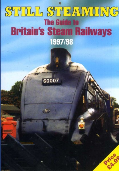 Image for Still Steaming - the guide to Vritain's Steam Railways 1997/98