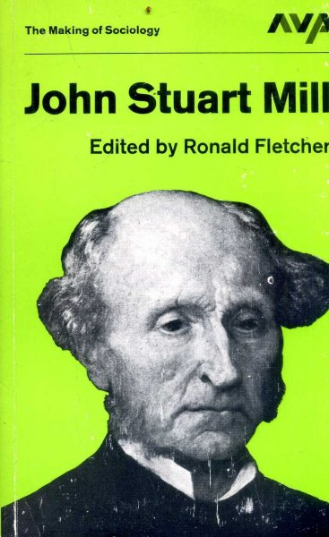 Image for John Stuart Mill - a Logical Critique of Sociology